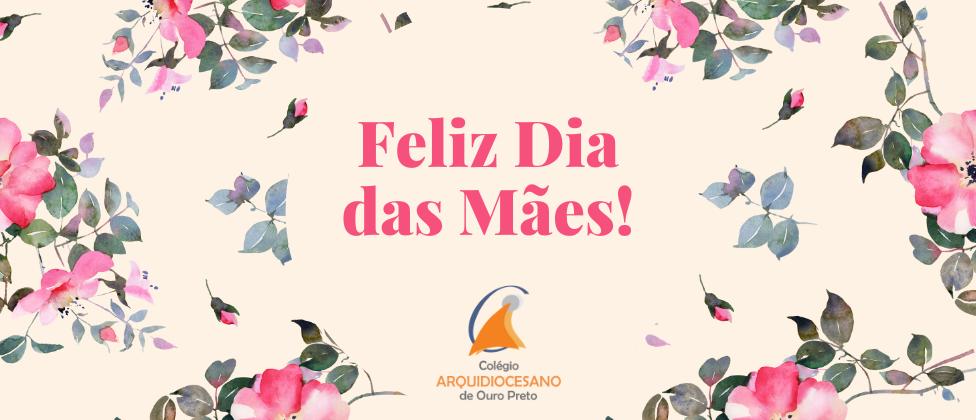 Os(as) alunos(as) do Colégio Arquidiocesano de Ouro Preto fizeram um lindo mural de Dia das Mães no Padlet, orientado pelo Professor Evaldo Rosa. Mensagem do Diretor do Colégio Arquidiocesano, Padre […]
